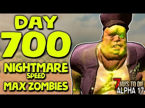 DAY 700 BLOOD MOON HORDE BASE With NIGHTMARE SPEED & MAX ZOMBIES | 7 Days To Die (2019 Alpha 17.1)
