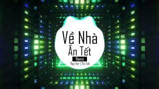 Về Nhà Ăn Tết Remix - Rap Ver | Tik Tok |抖音 Douyin | Bài hát hot Tik Tok Trung Quốc