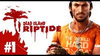 Dead Island Riptide #1 - Gameplay en Español || EL MEGACAPITULON || Walkthrough | Lets Play
