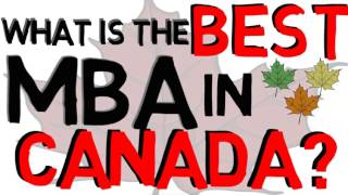 Top 10 MBA - What is the Best MBA in CANADA!?