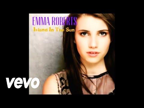 Emma Roberts - Island In The Sun (Audio)
