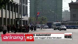 North Korea says its diplomats were 'mugged' at New York airport