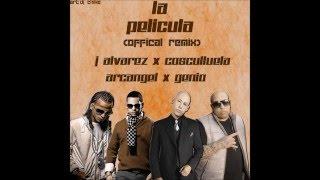 La Pelicula (Oficial Remix) J Alvarez, Cosculluela, Arcangel & Genio (DESCARGA)