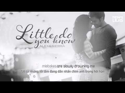 Vietsub + Kara || Little Do You Know || Alex & Sierra