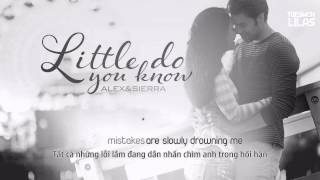 Vietsub + Kara || Little Do You Know || Alex & Sierra