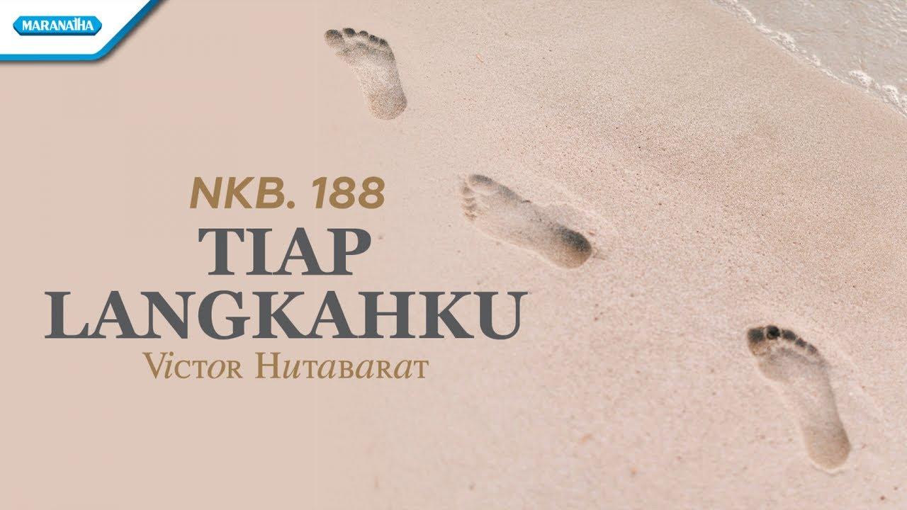 Download NKB. 188 - Tiap Langkahku - Victor Hutabarat (with lyric)