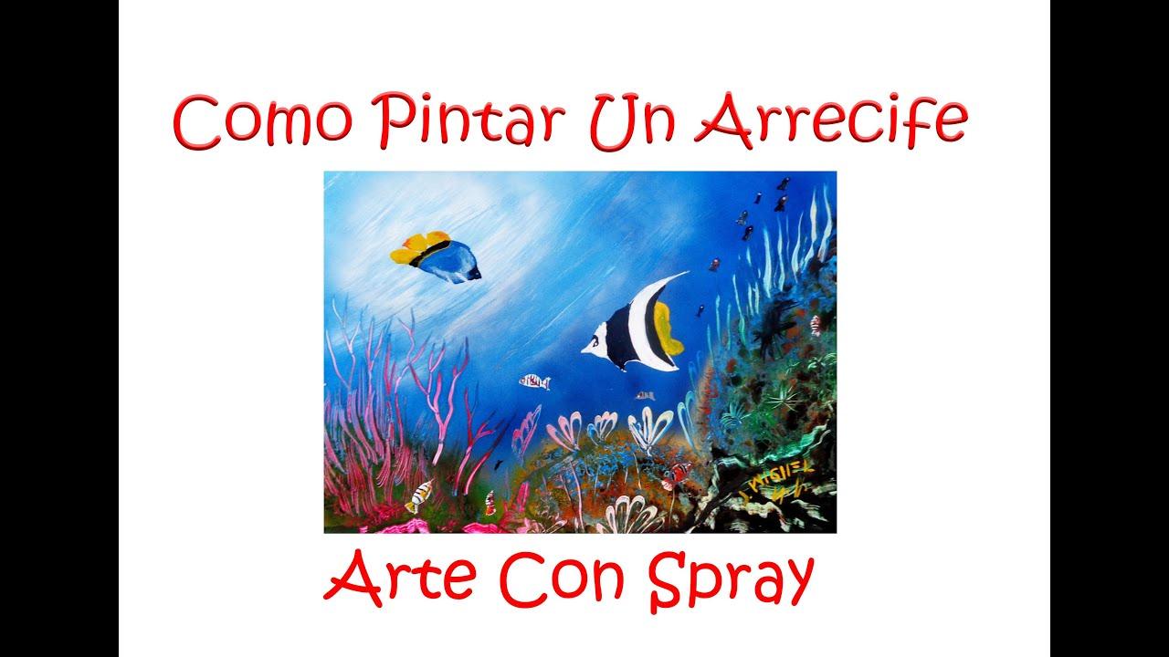 Como Pintar Un Arrecife Con Spray - YouTube