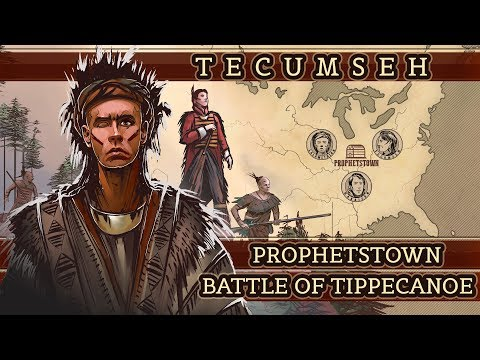Tecumseh and the Prophet - Battle of Tippecanoe DOCUMENTARY