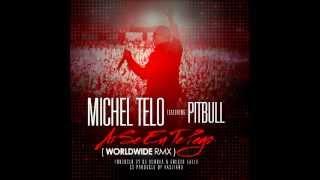 Michel Telo ft. Pitbull - Ai Se Te Eu Pego (WorldWide Remix)