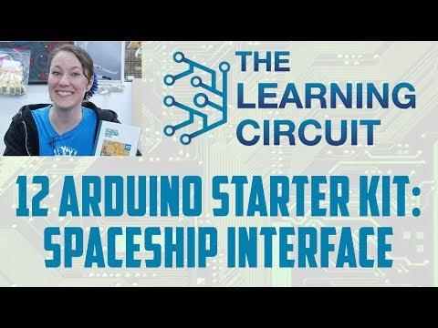 The Learning Circuit - Arduino Starter Kit: Spaceship Interface