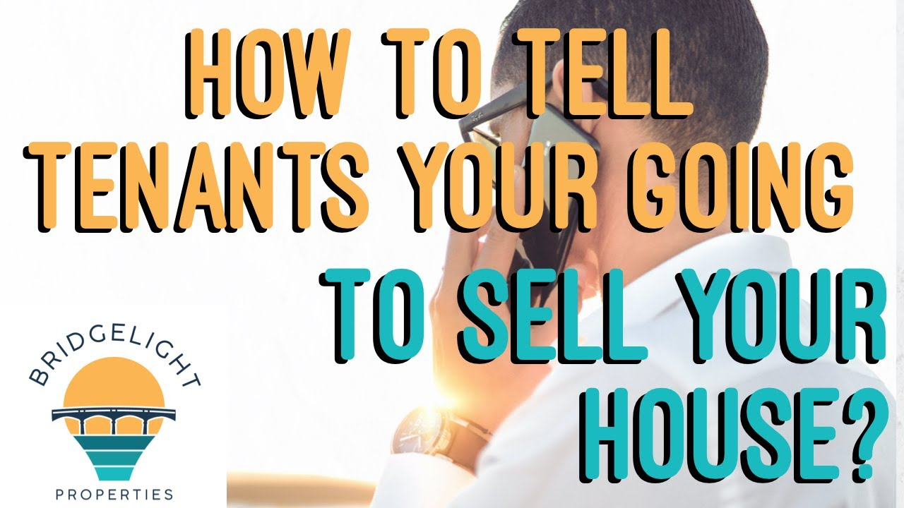 How do you tell tenants that you're going to sell your house? - Bridgelight Properties