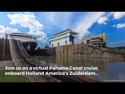 Virtual Cruise: Panama Canal with Holland America Line - Video