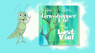 Grasshopper Eye and the Lost Vial