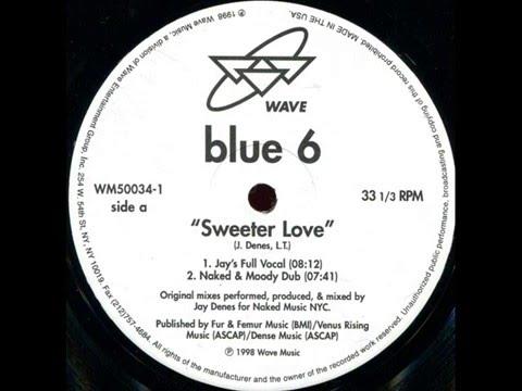 Blue 6  -  Sweeter Love (Jay's Full Vocal)