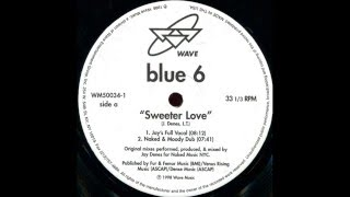 Blue 6  -  Sweeter Love (Jay