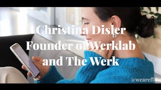 5 Chapters w/ Christina Disler (Founder of Werklab and The Werk )