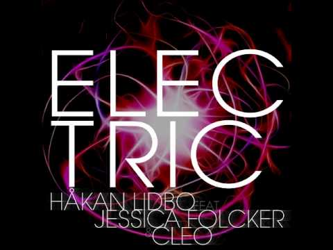 Håkan Lidbo Feat Jessica Folcker & Cleo - Electric (Radio Edit)