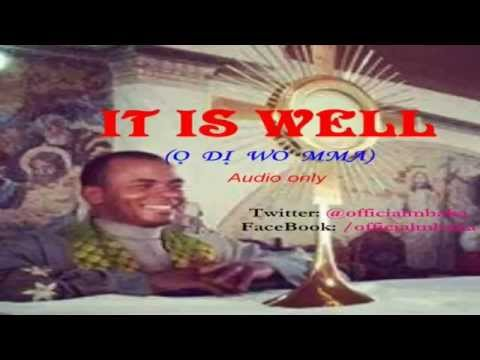 It is Well (Ọ Dị Wo Mma) - Official Mbaka