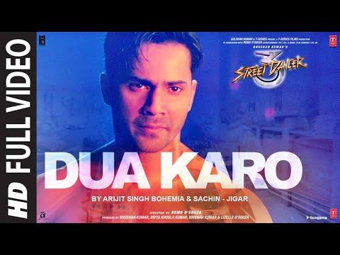 "Full Video: ""Dua Karo"" | Street Dancer 3D | Varun D,Shraddha K | Arijit Singh, Bohemia, Sachin - Jigar"