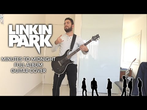 Linkin Park - Minutes to Midnight (Full Album Guitar Cover)