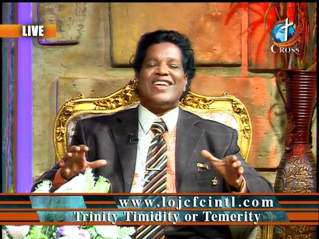 Trinity Timidity or Temerity Dr. Dominick Rajan 09-14-2018