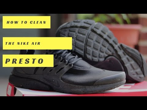 HOW TO - CLEAN NIKE AIR PRESTOS