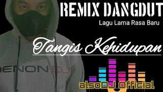 Download Lagu DANGDUT REMIX DJ    SEDIH BANGET  TANGIS KEHIDUPAN  by alsoDJ mp3