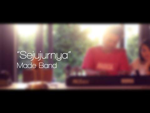 Sejujurnya - Made Band (Official MV)