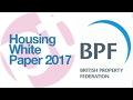 Housing White Paper - Ian Fletcher, British Property Federation