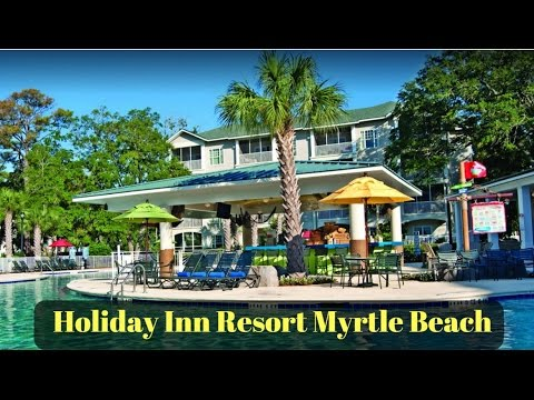 Holiday Inn Resort Myrtle Beach Vacation South Resorts