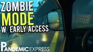 ZOMBIE MODE W EARLY ACCESS - PANDEMIC EXPRESS