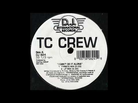 TC Crew - I Can't Do It Alone (Tyree's Mix)