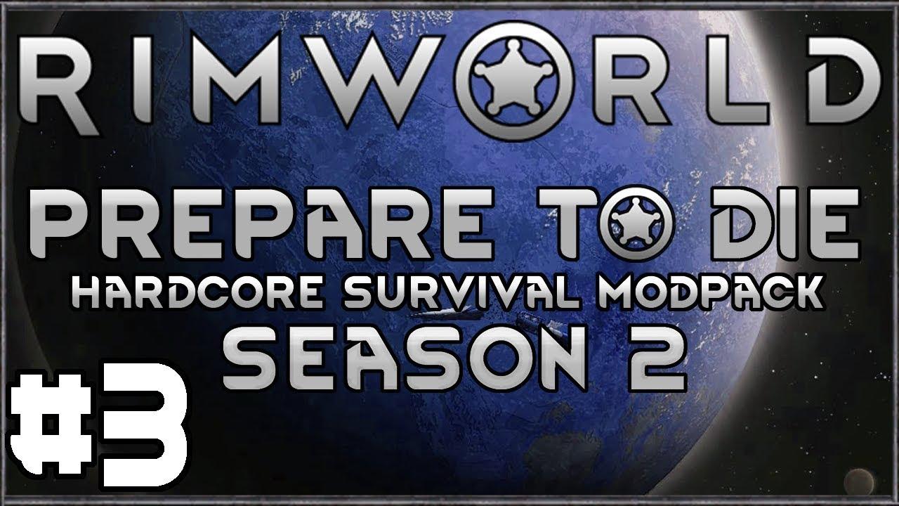 Rimworld: Prepare to Die - Season 2 #3 - (Hardcore Survival Modpack)