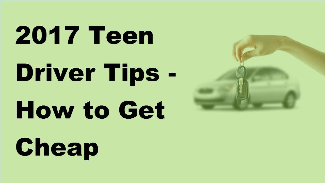 Cheap Car Insurance For Teens >> 2017 Teen Driver Tips How To Get Cheap Insurance For Young Drivers