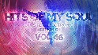 Hits of My Soul Vol. 46 - DubStep - Electronic : Edition 01 (2019) (Treiler)