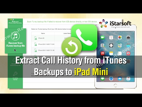 How to Extract Call History from iTunes Backups to iPad Mini