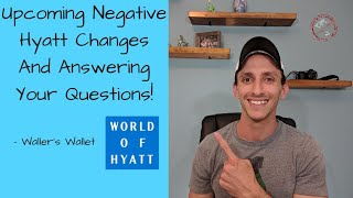 Upcoming Negative Hyatt Changes And Answering Your Questions