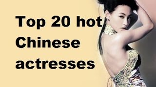 Top 20 most sexy Chinese actresses