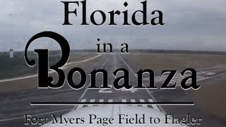 Florida in a Bonanza - Page Field to Flagler