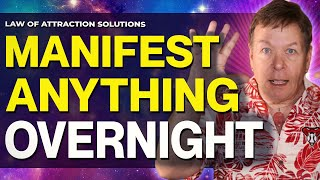 How To Manifest Anything You Want Overnight - 24 Hours - Law of Attraction