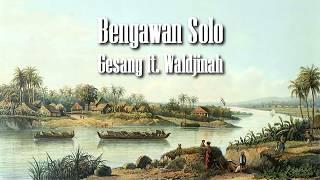 Gesang ft Waldjinah  - Bengawan Solo - Full HD