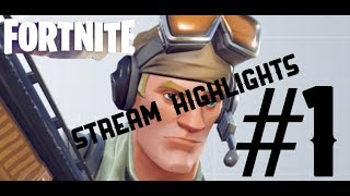 FORTNITE B.R- Stream highlights #1 (Funny moments, kill compilation, victory royale)