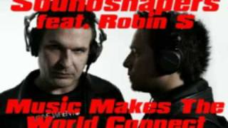 Soundshapers Feat. Robin S - Music Makes The World Connect (Alex Nevre Remix)