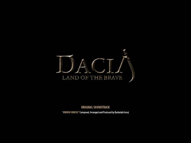 DACIA: Land of the Brave OST 01 - Joined Forces