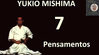 Máximas #5 - O Hagakure - Yukio Mishima - 7 pensamentos
