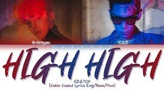 GD&TOP - High High (Color Coded Lyrics Eng/Rom/Han)