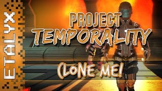 Project Temporality - Clone Me!