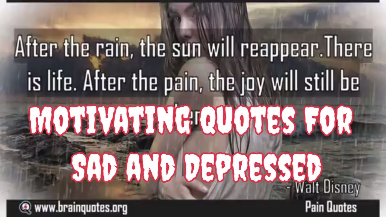 Motivational Quotes For Sad And Depressed People Feeling Down Youtube