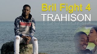 BRIL FIGHT 4 - TRAHISON (Official Music Vidéo)