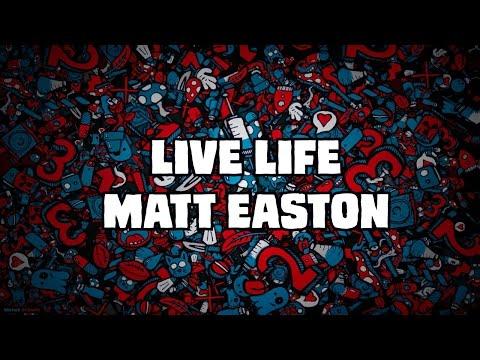 Matt Easton - Live Life ||Subtitulado Español|